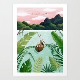 I traveled to escape life Art Print