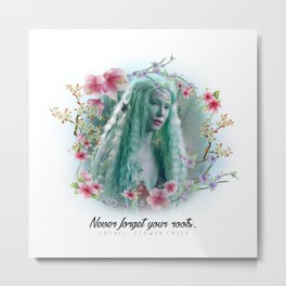 NEVER FORGET YOUR ROOTS Metal Print