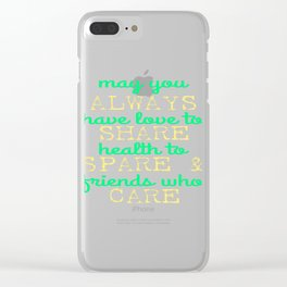 "A Nice Share Tee For A Sharing You ""May You Always Have Love To Share Health To Spare"" T-shirt Clear iPhone Case"