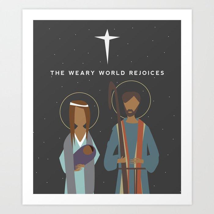 The Weary World Rejoices Kunstdrucke