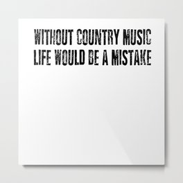 Country Music Saying Metal Print