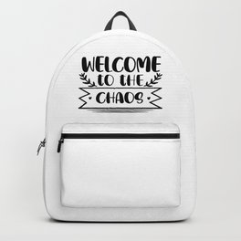 Welcome To The Chaos Funny Home Backpack