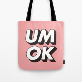 UM OK Pink Black and White Typography Print Funny Poster 3D Type Style Bedroom Decor Home Decor Tote Bag