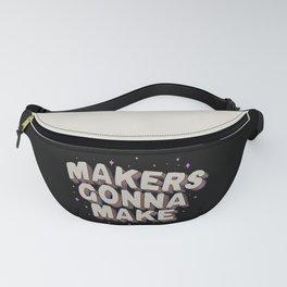 Makers Gonna Make Fanny Pack