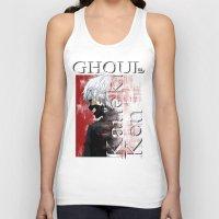 tokyo ghoul Tank Tops featuring Kaneki Ken - Ghoul by 666HUGHES