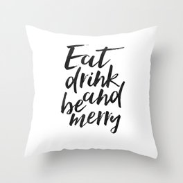 KITCHEN WALL DECOR, Eat Drink And Be Merry,Motivational Poster,Inspirational Quote,Bible Verse,Scrip Throw Pillow