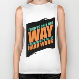Lab No. 4 - There Is Only One Way To Success It's Called Hard Work Gym Motivational Quotes Poster Biker Tank