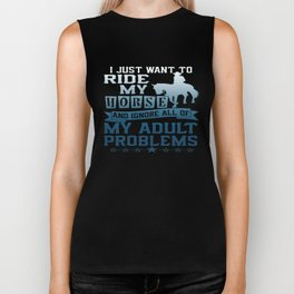 I just want to ride my horse Biker Tank
