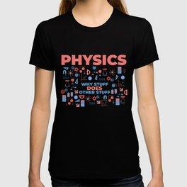 Stuff does other stuff physics T-shirt