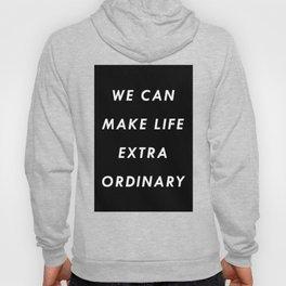 Extraordinary I Hoody