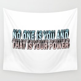 no one is you and that is your power Wall Tapestry
