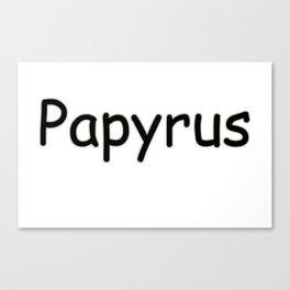 Papyrus Lives Canvas Print