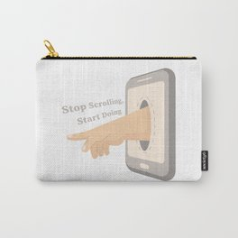 Stop Scrolling, Start Doing Carry-All Pouch