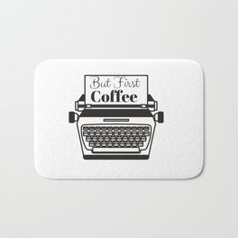 But First Coffee Bath Mat