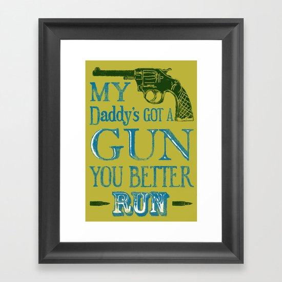 Daddy's Got A Gun Framed Art Print