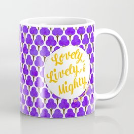 Lovely, Lively, and Mighty - Purplest Plum Trees Coffee Mug