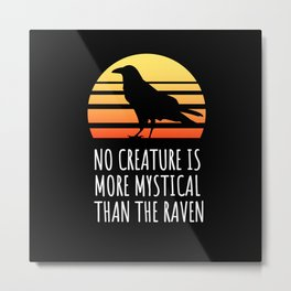 No Creature Is More Mystical Than The Raven Metal Print