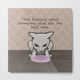 That feeling when - cat displeased Metal Print