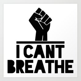 black lives matter 'i cant breathe' blm protest power fist Art Print