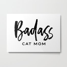 Badass cat mom Metal Print