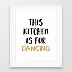 THIS KITCHEN IS FOR DANCING Framed Art Print