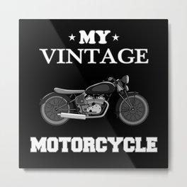 Motorcycle Biker Bike Funny Vintage Gift Idea Metal Print