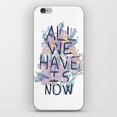 All We Have Is Now Version 2 iPhone & iPod Skin