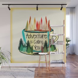 Adventure is Calling You Wall Mural