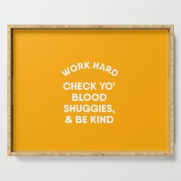 Work Hard, Check Yo' Blood Shuggies & Be Kind Serving Tray