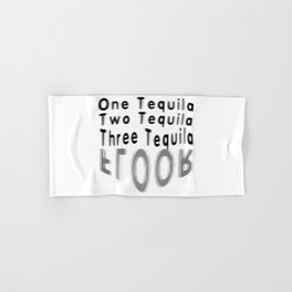 One Tequila Two Tequila Three Tequila FLOOR Hand & Bath Towel