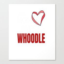 Whoodle Shirt Mom Love Poodle + Wheaton Terrier Long Sleeve T-Shirt Canvas Print