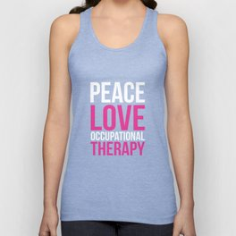 Peace, Love, and Occupational Therapy Positive T-shirt Unisex Tank Top