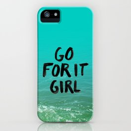 Go For it Girl iPhone Case