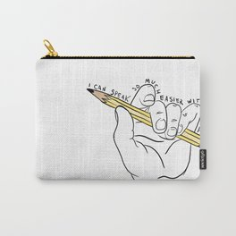 I Can Speak So Much Easier With My Hands Colored Carry-All Pouch