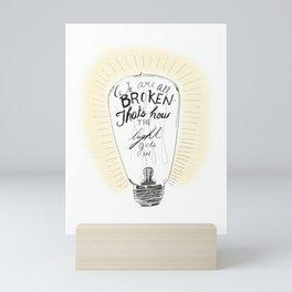 We are all broken light bulb quote Mini Art Print