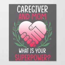 Caregiver Caregiver Gift Canvas Print