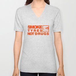 SMOKE TYRES NOT DRUGS v6 HQvector Unisex V-Neck