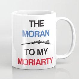 The Moran To My Moriarty. Coffee Mug