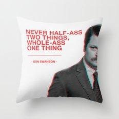Ron Swanson - Never Half Ass Throw Pillow