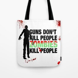 Zombies Kill People Tote Bag