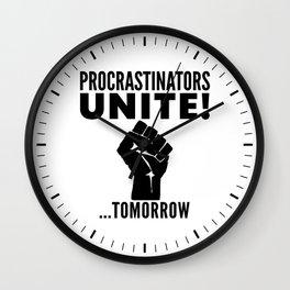 Procrastinators Unite Tomorrow Wall Clock