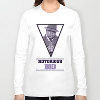notorious big Long Sleeve T-shirts featuring *Notorious BiG* by Gold Blood