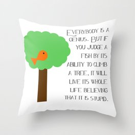 Everybody is a genius - Albert Einstein Throw Pillow
