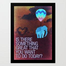 Elephants can fly. Art Print