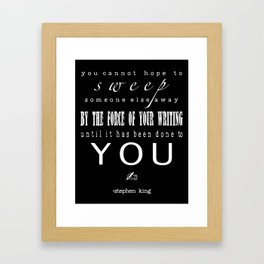 Writers' Quotes: Swept away-Stephen King Framed Art Print
