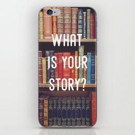 What is your story? iPhone Skin