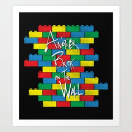 Brick in the Wall Art Print