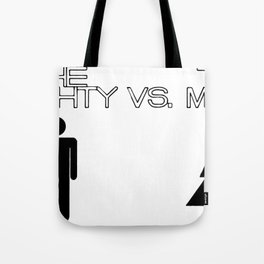 The Mighty vs. The Meek Tote Bag