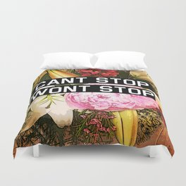CANT STOP WONT STOP Duvet Cover