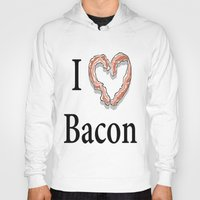 bacon Hoodies featuring I -bacon- Bacon by Beatrice
